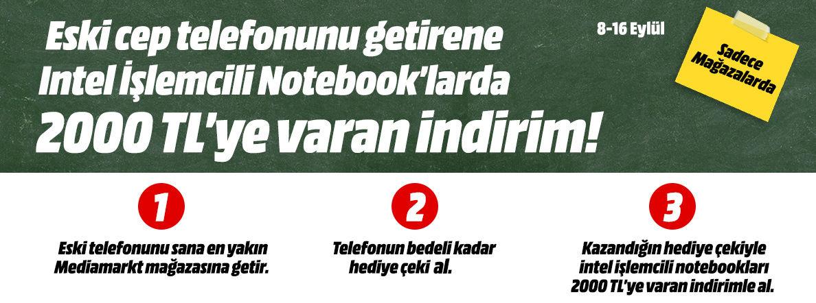Eski Cep Telefonunu Getir. Notebook'larda 2000 TL'ye varan indirimi Kap!