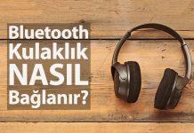 Bluetooth Kulaklık Nasıl Bağlanır